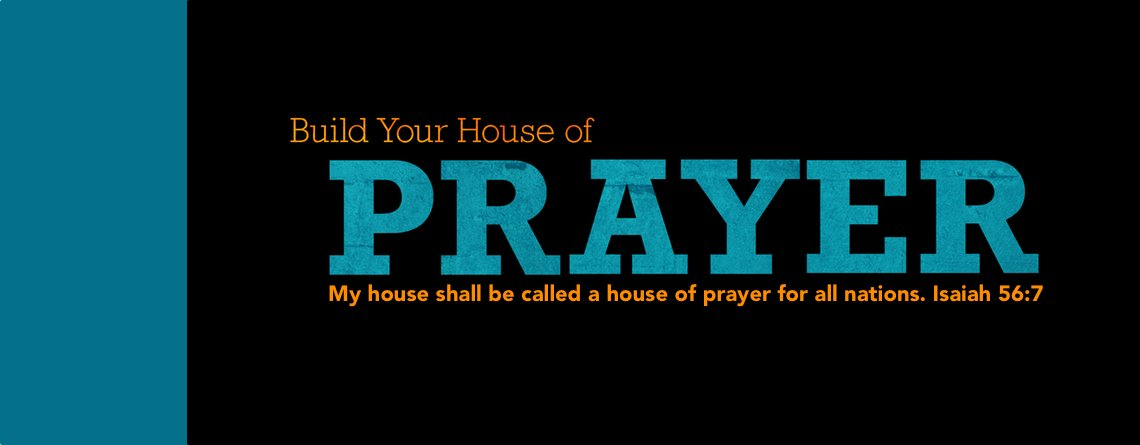 Build Your House of Prayer