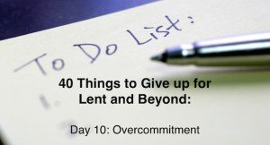 When we have difficulty saying no to the commitments additional commitments, we have little margin in our lives.