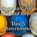 Today we are giving up retirement