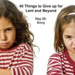 40 Things to Give up for Lent: Envy