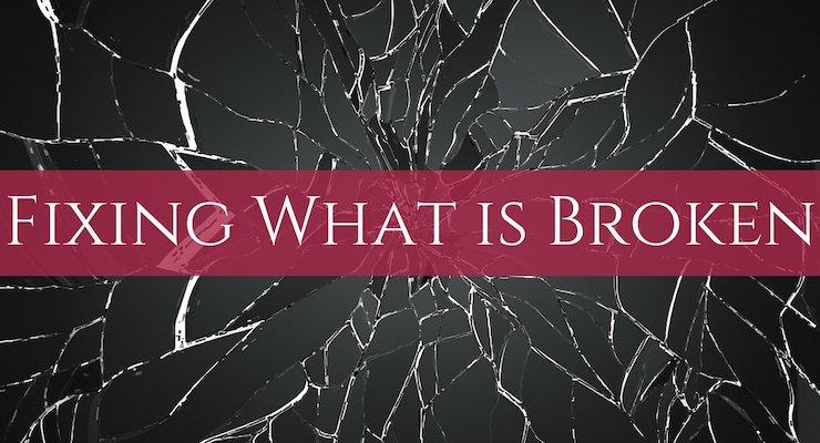 Fixing What is Broken