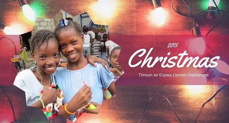2015 Christmas at Timoun se Espwa Demen Orphanage
