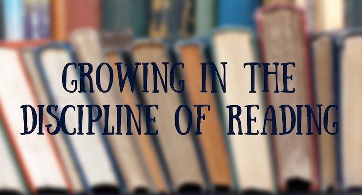 Growing in the Discipline of Reading