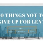 40 Things Not to Give up for Lent: 01.Faith